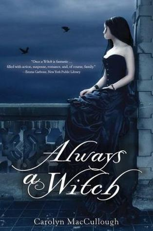 Always a Witch by Carolyn MacCullough