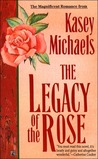 Legacy of the Rose: Legacy of the Rose