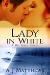 Lady in White (Mr. Grey Series, #3)