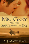 Mr. Grey and the Spirit from the Sky (Mr. Grey Series, #2)