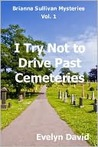 I Try Not to Drive Past Cemeteries (Brianna Sullivan Mysteries, #1)