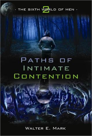 Paths of Intimate Contention by Walter E. Mark
