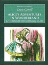 """Alice's Adventures in Wonderland & Through the Looking-Glass"""