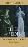 Ellen and Edith: Woodrow Wilson's First Ladies (Modern First Ladies)