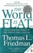 The World Is Flat: The Globalized World In The Twenty First Century