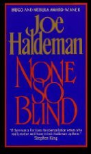 None So Blind by Joe Haldeman