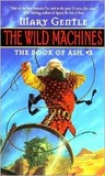 Wild Machines (Book of Ash, #3)