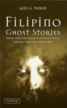 Filipino Ghost Stories by Alex G. Paman
