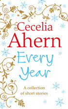 The Every Year Collection by Cecelia Ahern