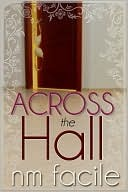 Across The Hall by N.M. Facile