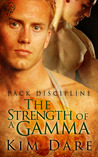 The Strength of a Gamma (Pack Discipline, #2)