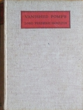 Vanished Pomps by Frederic Hamilton