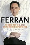 Ferran: The Inside Story of El Bulli and The Man Who Reinvented Food