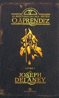 O Aprendiz (As Aventuras do Caça-feitiço, #1) by Joseph Delaney