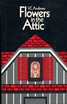 Flowers in the Attic (Dollanganger, #1) by V.C. Andrews