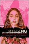 Making a Killing: Femicide, Free Trade, and La Frontera