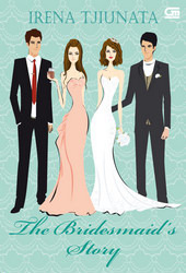 The Bridesmaid's Story by Irena Tjiunata