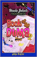 Uncle John's Presents Book of the Dumb 2 by John Scalzi