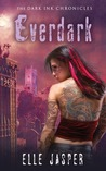 Everdark  (Dark Ink Chronicles #2)