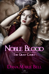Noble Blood (The Gray Court, #2)