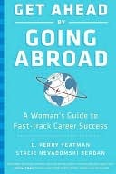 Get Ahead by Going Abroad by C. Perry Yeatman