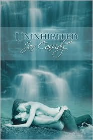 Uninhibited by Jax Cassidy
