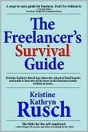 The Freelancer's Survival Guide by Kristine Kathryn Rusch