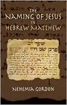 Naming of Jesus in Hebrew Matthew