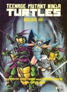 Teenage Mutant Ninja Turtles (Book III)