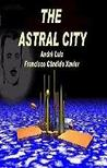 Astral City by Francisco Cândido Xavier