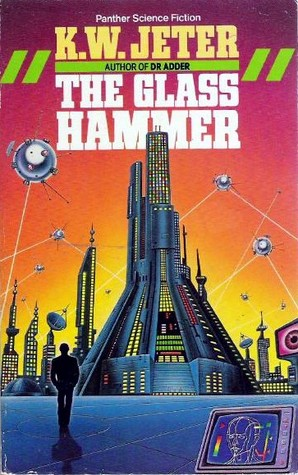 The Glass Hammer by K.W. Jeter