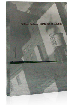 Palmeiras Selvagens by William Faulkner