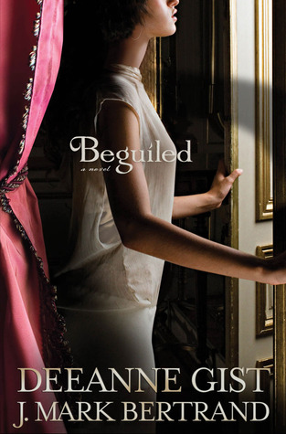 Beguiled by Deeanne Gist