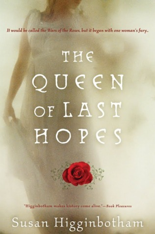 The Queen of Last Hopes: The Story of Margaret of Anjou