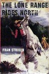 The Lone Ranger Rides North (Lone Ranger #9)