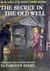 The Secret in the Old Well (The Dana Girls Mystery Stories, #13)