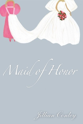 Maid of Honor by Jillian Conley