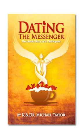 Dating the Messenger: The Untold Story of a Clairvoyant