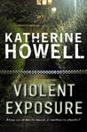 Violent Exposure by Katherine Howell