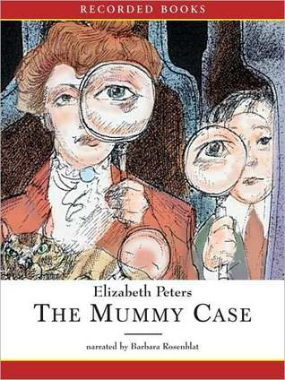 The Mummy Case (Amelia Peabody Series #3)