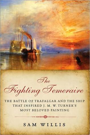 The Fighting Temeraire by Sam Willis