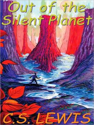 Out of the Silent Planet: Cosmic Trilogy, Book 1