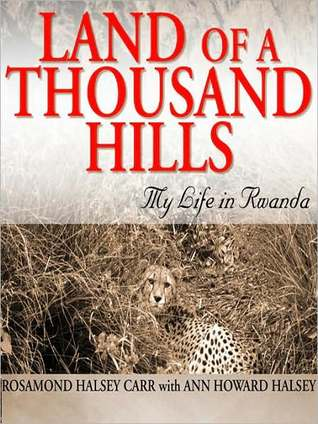 Land of a Thousand Hills: My Life in Rwanda