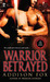 Warrior Betrayed (Sons of t...