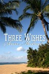 Three Wishes (Three Wishes, #1)