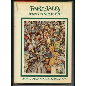 Fairy Tales By Hans Christian Andersen by Arthur Rackham