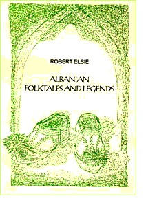 Albanian Folktales and Legends by Robert Elsie