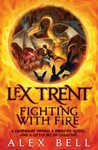 Lex Trent: Fighting With Fire (Lex Trent, #2)