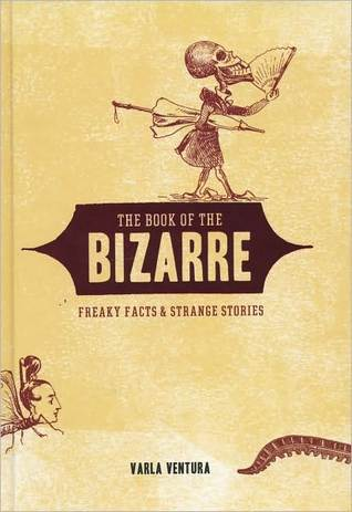 The book of the bizarre by Varla Ventura