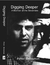 Digging Deeper - A Memoir of the Seventies